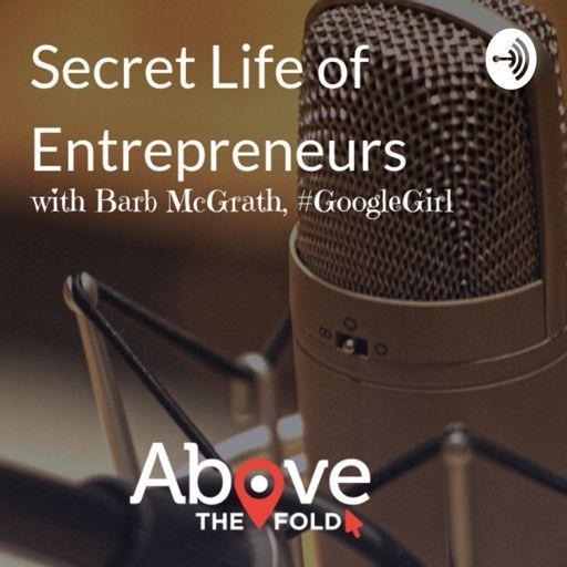 Cover art for podcast Secret Life of Entrepreneurs with Barb McGrath, #GoogleGirl