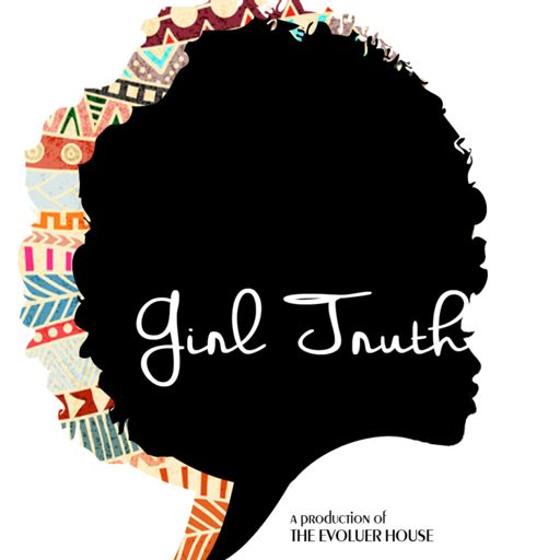 Cover art for podcast Girl Truth: What Lens Are You Looking Through?