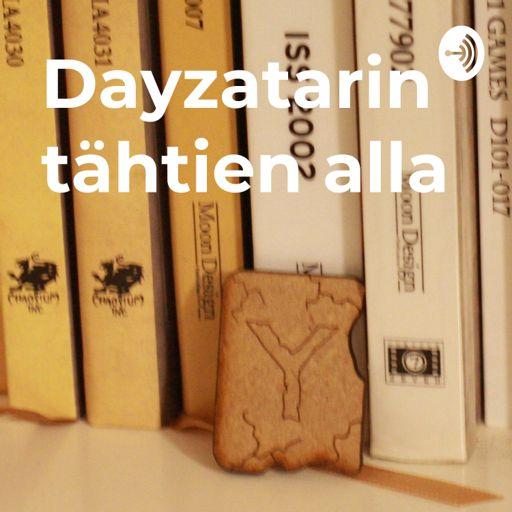 Cover art for podcast Dayzatarin tähtien alla