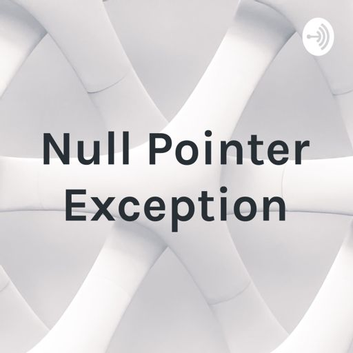 Cover art for podcast Null Pointer Exception