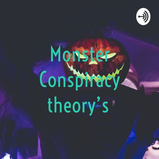 Cover art for podcast Monster Conspiracy theory's