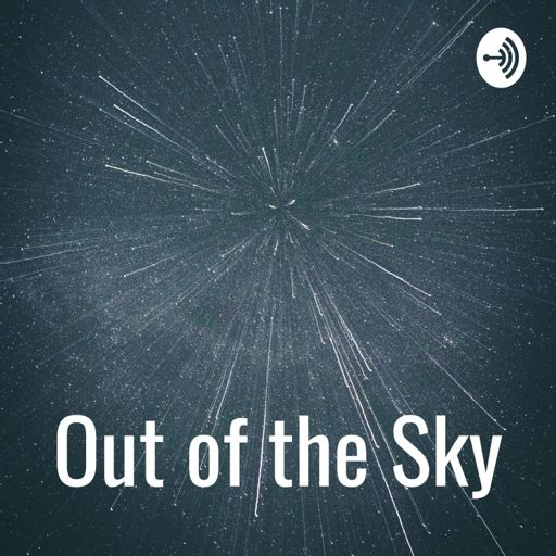 Cover art for podcast Out of the Sky