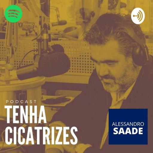 Cover art for podcast Tenha Cicatrizes - Alessandro Saade