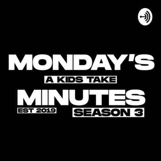 Cover art for podcast Mondays Minutes - A Kid's Take