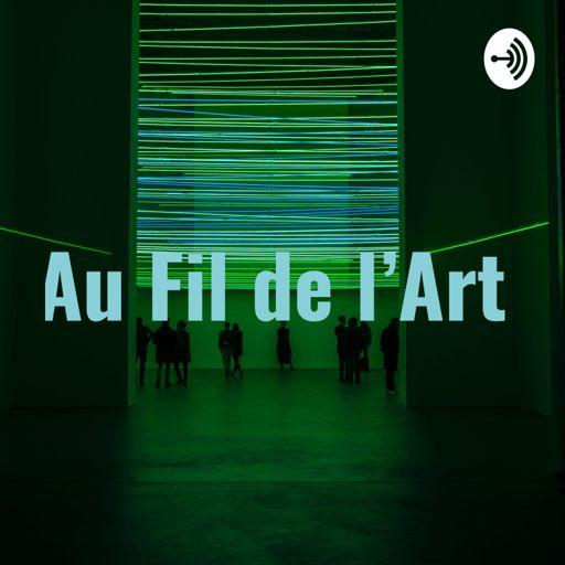 Cover art for podcast Au Fil de l'Art
