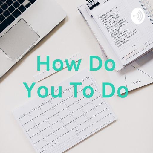 Cover art for podcast How Do You To Do