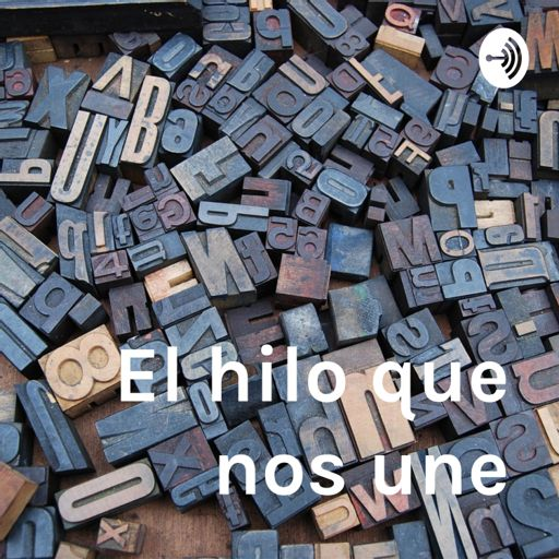 Cover art for podcast El hilo que nos une