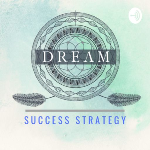 Cover art for podcast D.R.E.A.M. Success Strategy™