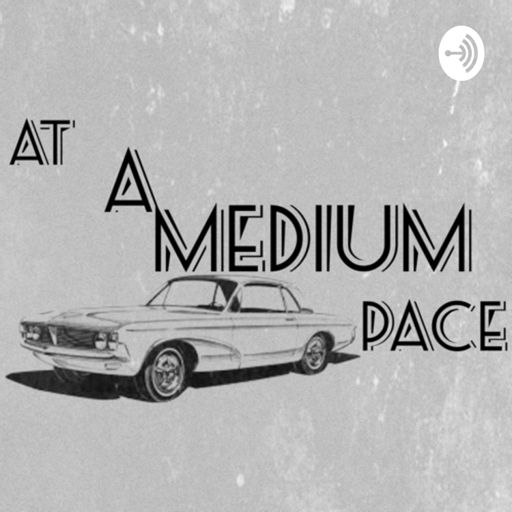 Cover art for podcast At a medium pace