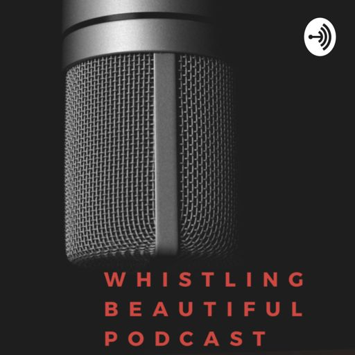 Cover art for podcast Whistling Beautiful & Co Podcast