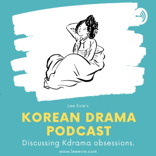 Cover art for podcast The Lee Evie Korean Drama Podcast