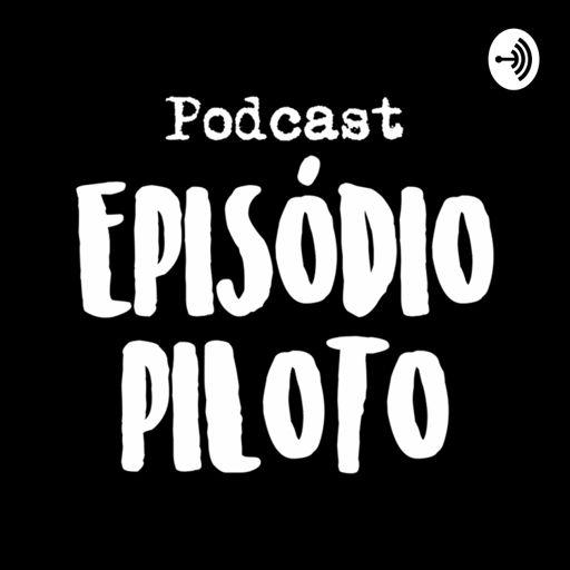 Cover art for podcast Episódio Piloto