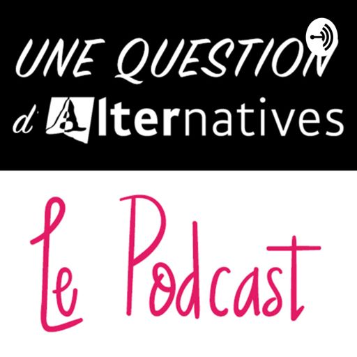 Cover art for podcast Une question d'alternatives