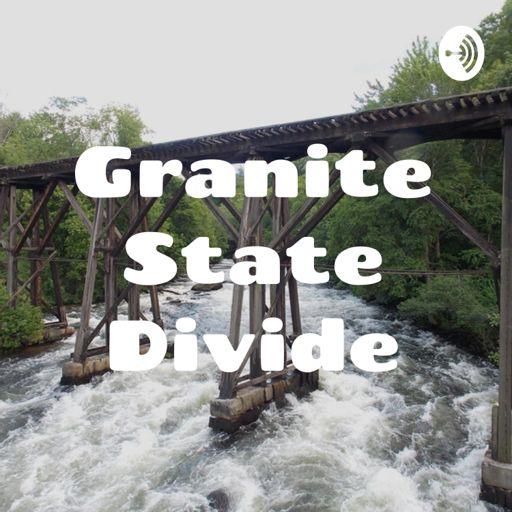Cover art for podcast Granite State Divide