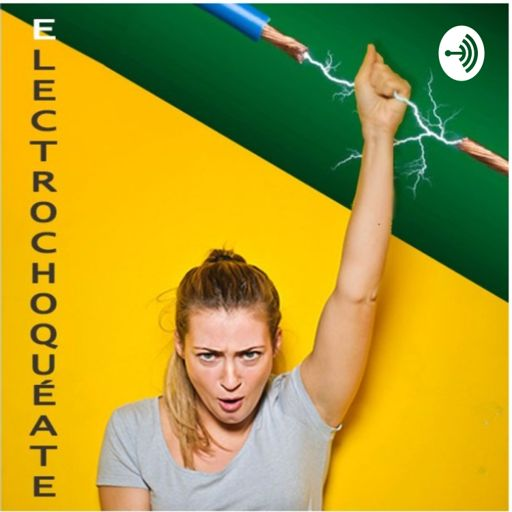 Cover art for podcast Electrochoquéate