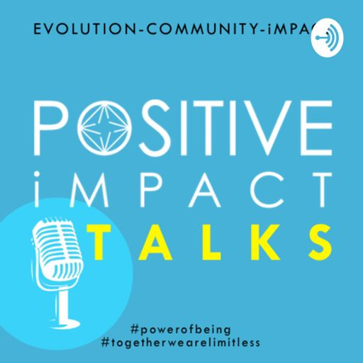 Cover art for podcast the Positive iMPACT Talks