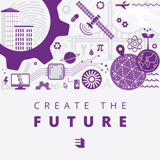 Cover art for podcast Create the Future: An Engineering Podcast
