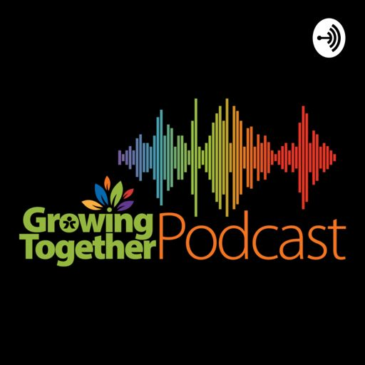Cover art for podcast Growing Together