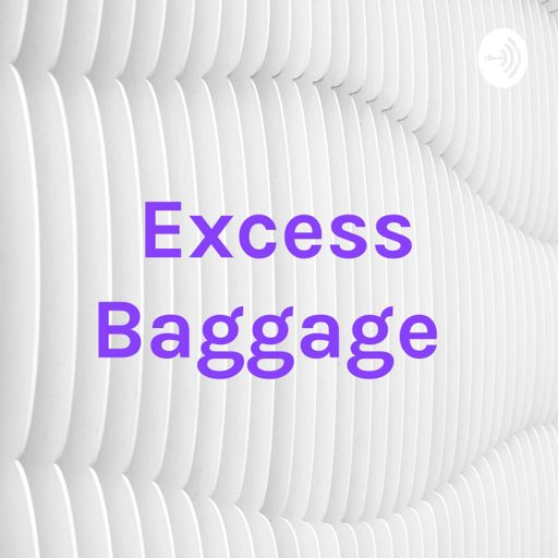 Cover art for podcast Excess Baggage