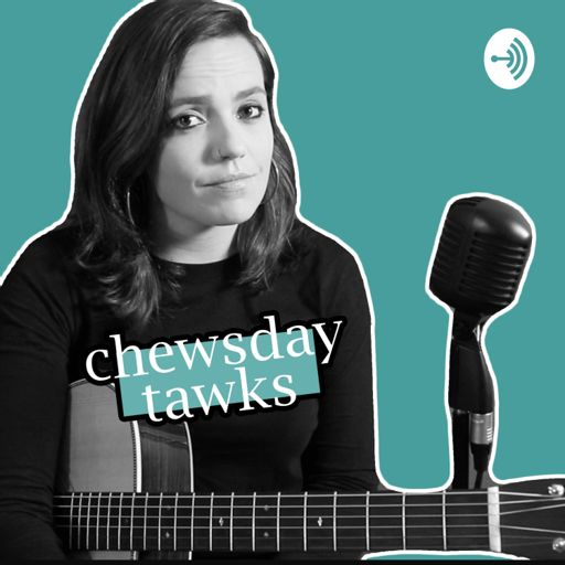 Cover art for podcast Chewsday Tawks