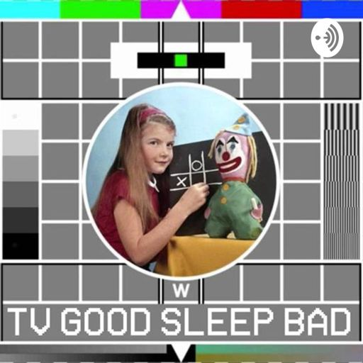 Cover art for podcast TV Good Sleep Bad