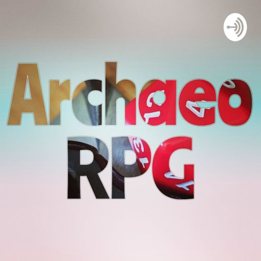 Cover art for podcast ArchaeoRPG