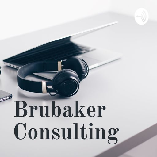 Cover art for podcast Brubaker Consulting