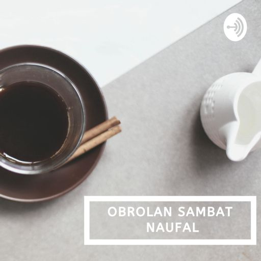 Cover art for podcast OBROLAN SAMBAT NAUFAL