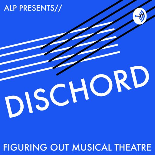 Cover art for podcast Dischord : Figuring Out Musical Theatre