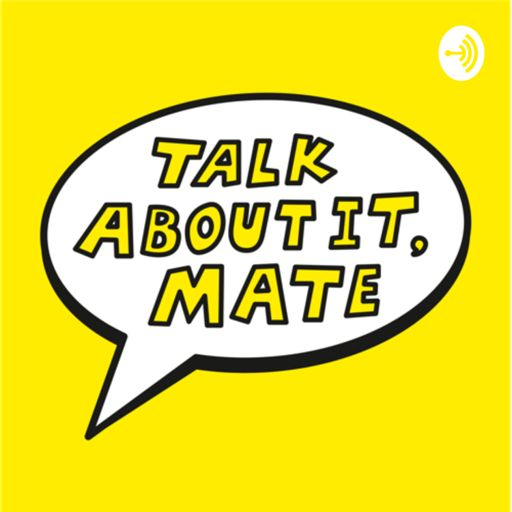 Cover art for podcast Talk About It Mate