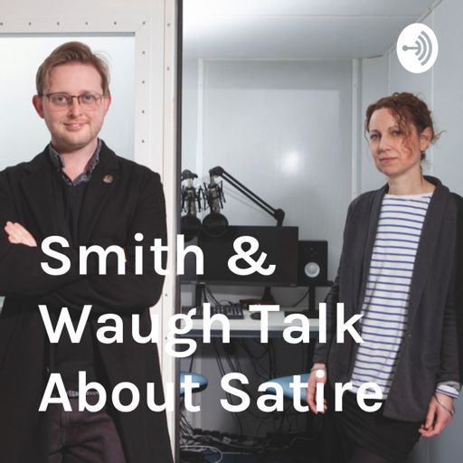 Cover art for podcast Smith & Waugh Talk About Satire