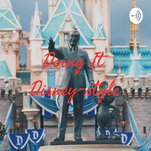 Cover art for podcast Doing It Disney-style