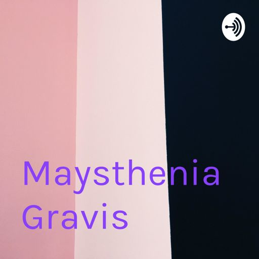 Cover art for podcast Maysthenia Gravis