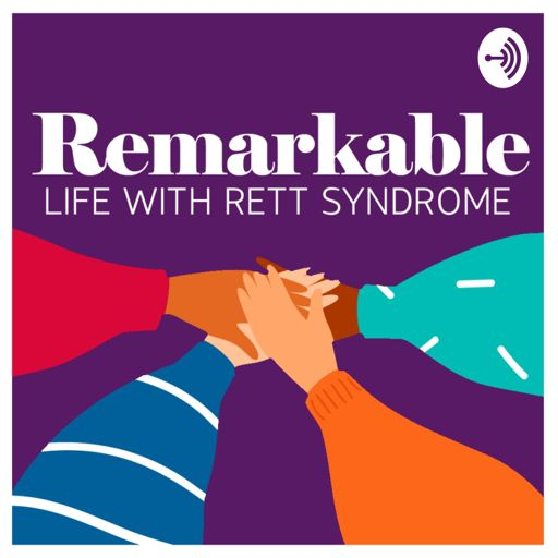Cover art for podcast Remarkable: Life with Rett Syndrome