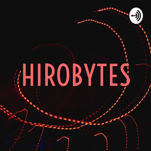 Cover art for podcast HIROBYTES