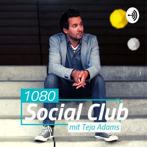 Cover art for podcast 1080 Social Club - Dein Social-und-Media-Innovation-Update mit Teja Adams