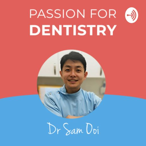 Cover art for podcast Passion for Dentistry