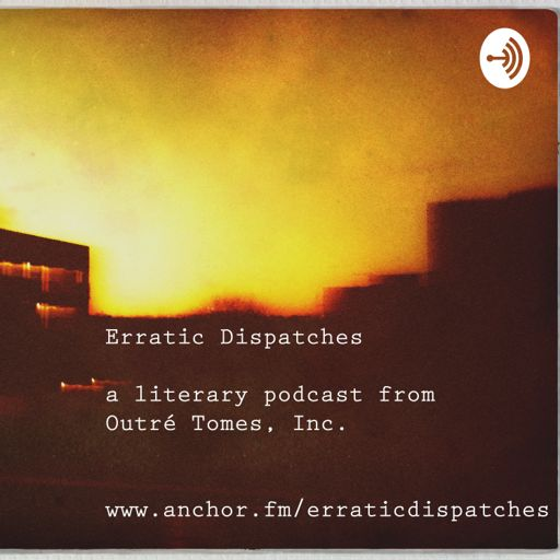 Cover art for podcast Erratic Dispatches