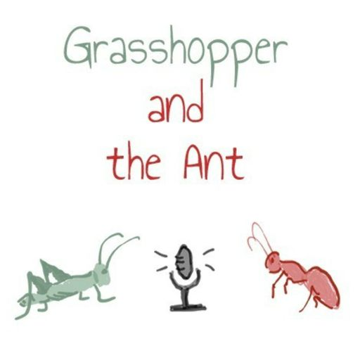 Cover art for podcast Grasshopper and the Ant