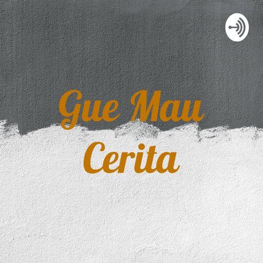 Cover art for podcast Gue Mau Cerita