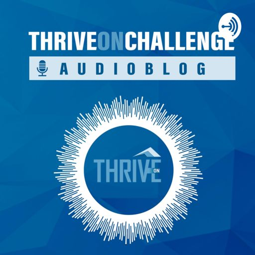 Cover art for podcast Thrive On Challenge Audioblog