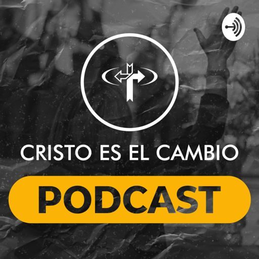 Cover art for podcast Cristo es el Cambio Podcast