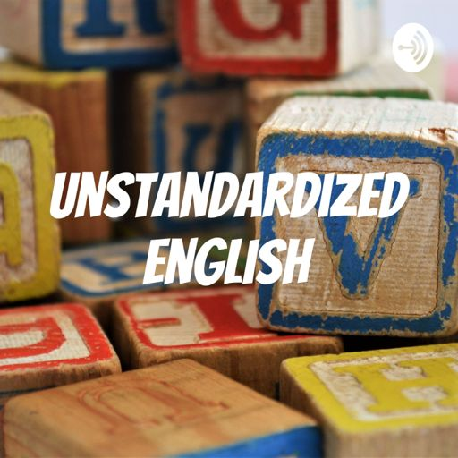 Cover art for podcast Unstandardized English