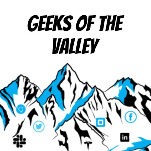 Cover art for podcast Geeks Of The Valley