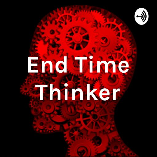 Cover art for podcast End Time Thinker