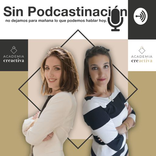 Cover art for podcast SIN PODCASTINACIÓN | Emprendimiento y Marca Personal