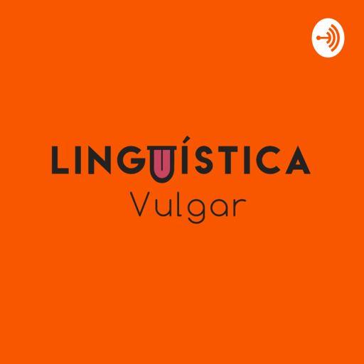 Cover art for podcast Linguística Vulgar