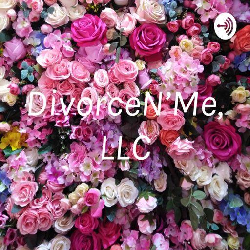 Cover art for podcast DivorceN'Me, LLC
