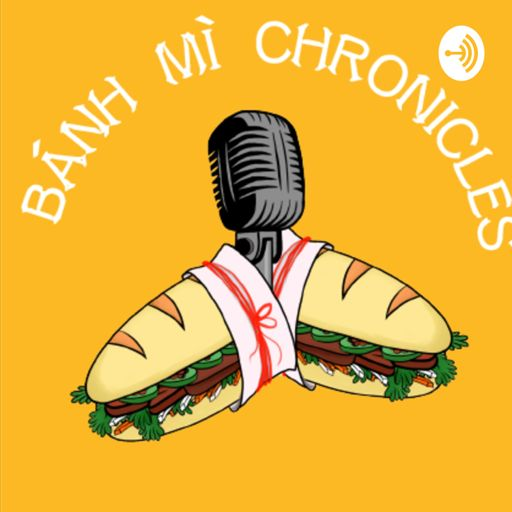 Cover art for podcast The Banh Mi Chronicles