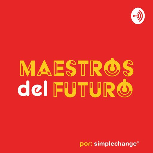 Cover art for podcast Maestros del Futuro